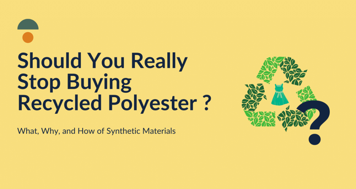 Should you really stop buying recycled polyester clothing? What, Why, and How of  Synthetic Materials